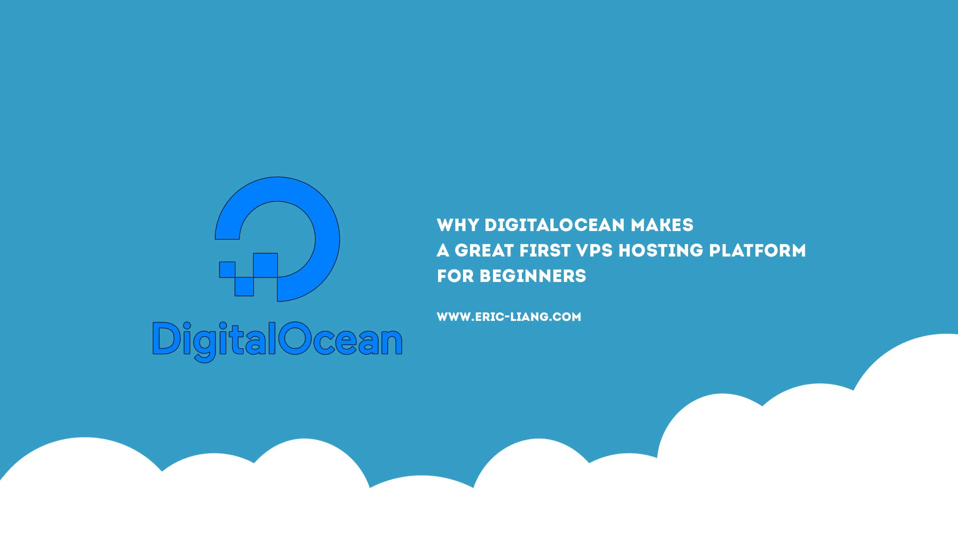 Why DigitalOcean Makes A Great First VPS Hosting Platform For Beginners