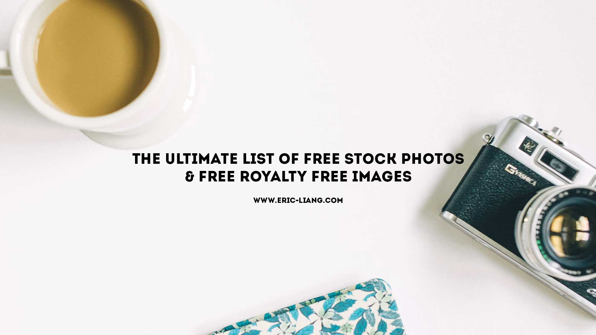 The Ultimate List of Free Stock Photos & Free Royalty Free Images